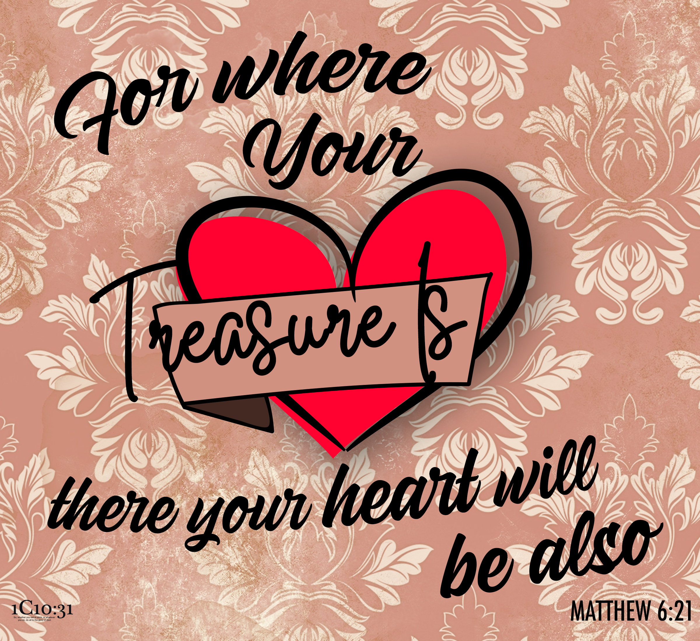 Matthew 6:21 (NIV) For where your treasure is, there your heart will be also.