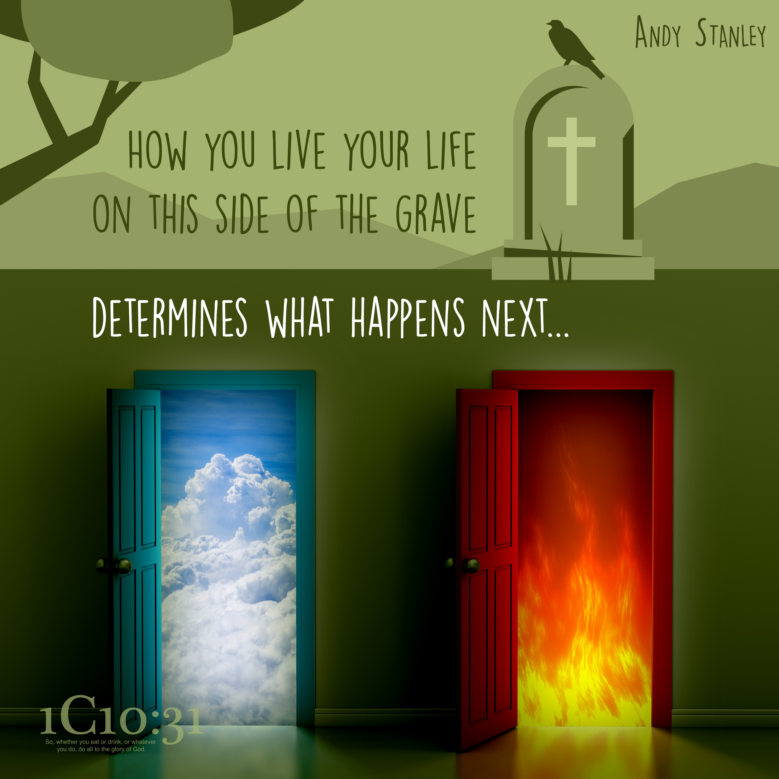 How you live your life on this side of the grave determines what happens next